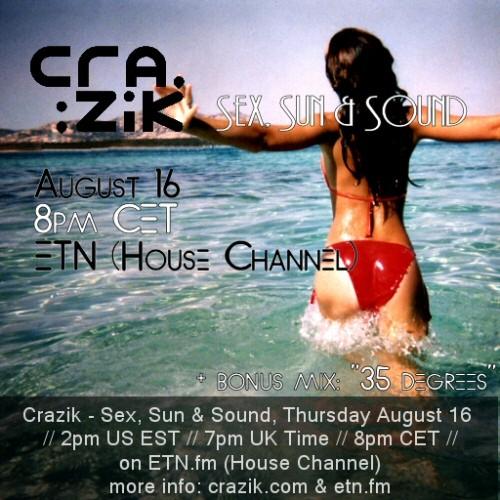 Crazik - Sex, Sun & Sound. written by Jared